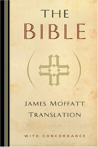 The Bible: James Moffatt Translation