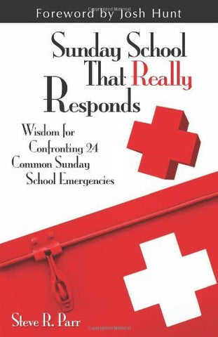 Sunday School That Really Responds: Wisdom for Confronting Common Sunday School Emergencies