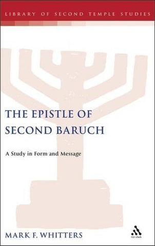 The Epistle of Second Baruch: A Study in Form and Message