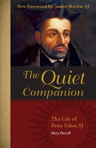 The Quiet Companion: The Life of Peter Faber