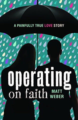 Operating on Faith: A Painfully True Love Story