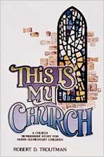 This Is My Church: A Church Membership Study for Older Elementary Children