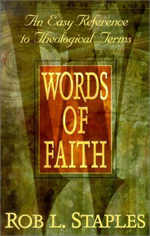 Words Of Faith: An Easy Reference to Theological Terms