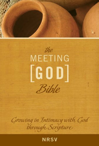 The Meeting God Bible: Growing in Intimacy with God through Scripture (NRSV)