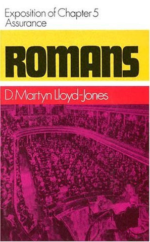 Romans: Assurance, Exposition of Chapter 5 (Romans Series)