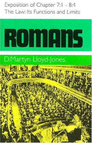 Romans: The Law, Its Functions and Limits, Exposition of Chapter 7: 1 - 8: 4