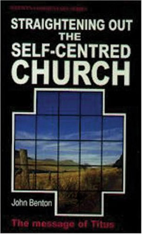 Straightening Out the Self-Centred Church: The Message of Titus (Welwyn Commentary)