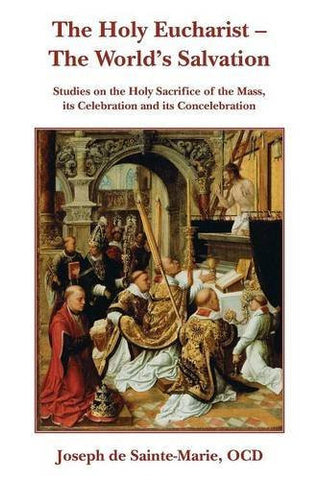 The Holy Eucharist- The World's Salvation