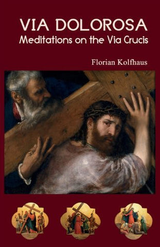 Via Dolorosa: Meditations on the Via Crucis