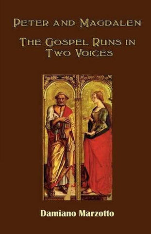 Peter and Magdalen: The Gospel Runs in Two Voices