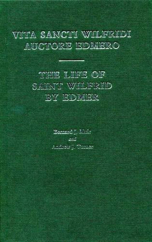 The Life of Saint Wilfrid by Edmer: Vita Sancti Wilfridi auctore Edmero (University of Exeter Press - Exeter Medieval Texts and Studies)