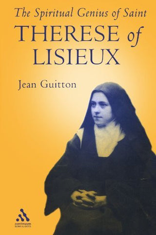 Spiritual Genius of St. Therese of Lisieux