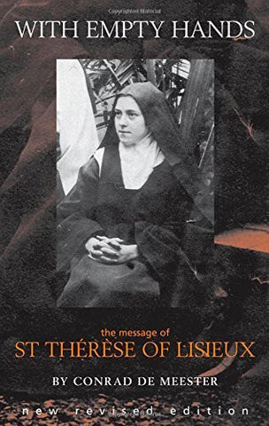 With Empty Hands: The Message of Therese of Lisieux