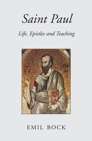 Saint Paul: Life, Epistles, and Teaching