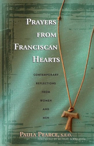 Prayers From Franciscan Hearts: Contemporary Reflections From Women and Men