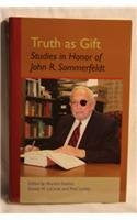 Truth As Gift: Studies In Honor Of John R. Sommerfeldt (Cistercian Studies)