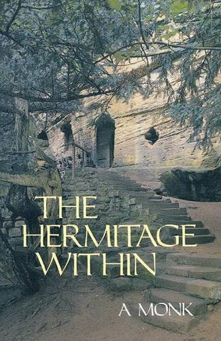 The Hermitage Within (Cistercian Studies Series)