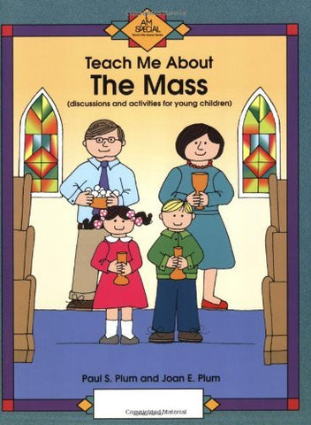 Teach Me about the Mass (Teach Me About...(Our Sunday Visitor))