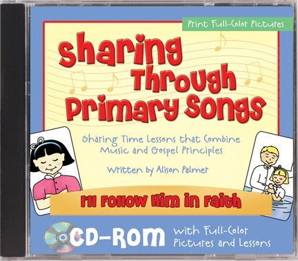 Sharing Through Primary Songs Volume 3: I'll Follow Him in Faith (CD-ROM)
