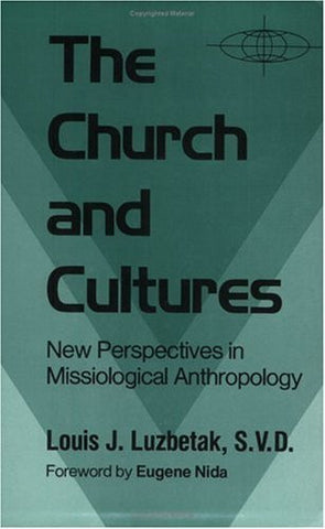 The Church and Cultures: New Perspectives in Missiological Anthropology (American Society of Missiology Series)