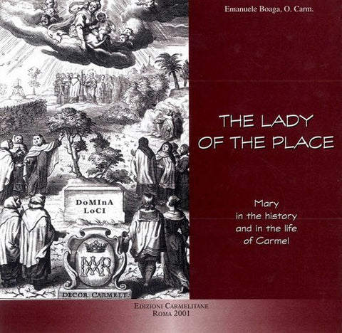 The Lady of the Place: Mary in the History and in the Life of Carmel (Carmelitana)