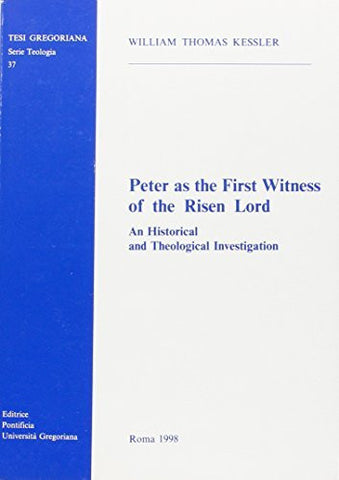 Peter as the first witness of the risen lord: An historical and
