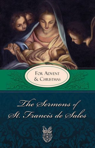 The Sermons of St. Francis de Sales: For Advent and Christmas (Volume IV)