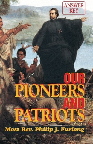 Our Pioneers and Patriots: Answer Key