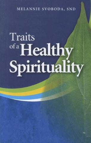 Traits of a Healthy Spirituality (Inspirational Reading for Every Catholic)