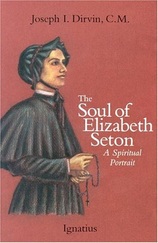 The Soul of Elizabeth Seton: A Spiritual Portrait