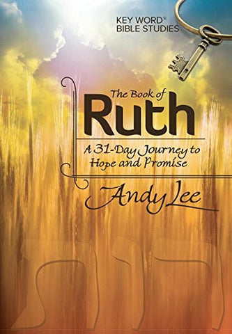 The Book of Ruth: Key Word Bible Study (Key Word Bible Studies)