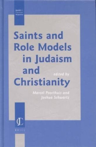 Saints and Role Models in Judaism and Christianity (Jewish and Christian Perspectives)