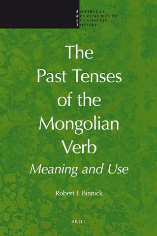 The Past Tenses of the Mongolian Verb (Empirical Approaches to Linguistic Theory)