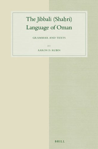 The Jibbali (Shah Ri) Language of Oman: Grammar and Texts (Studies in Semitic Languages and Linguistics)