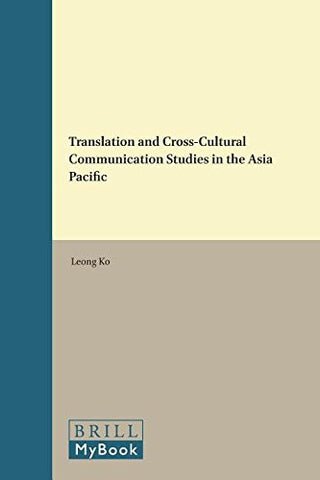 Translation and Cross-Cultural Communication Studies in the Asia Pacific (Approaches to Translation Studies)