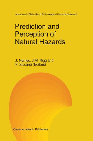 Prediction and Perception of Natural Hazards (Advances in Natural and Technological Hazards Research)