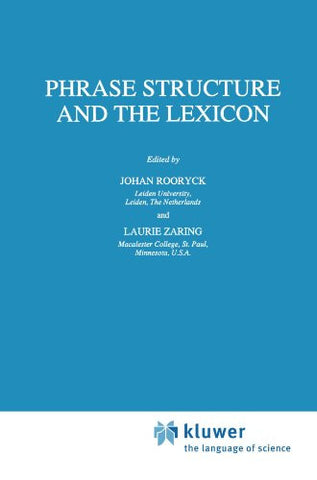 Phrase Structure and the Lexicon (Studies in Natural Language and Linguistic Theory)
