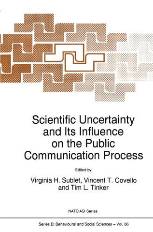 Scientific Uncertainty and Its Influence on the Public Communication Process (Nato Science Series D:)