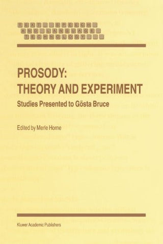 Prosody: Theory and Experiment: Studies Presented to Gösta Bruce (Text, Speech and Language Technology)
