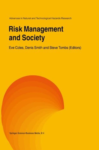 Risk Management and Society (Advances in Natural and Technological Hazards Research) (Volume 16)