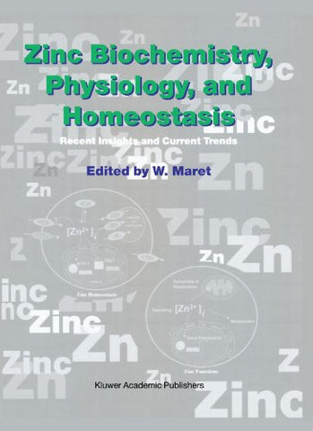 Zinc Biochemistry, Physiology, and Homeostasis: Recent Insights and Current Trends