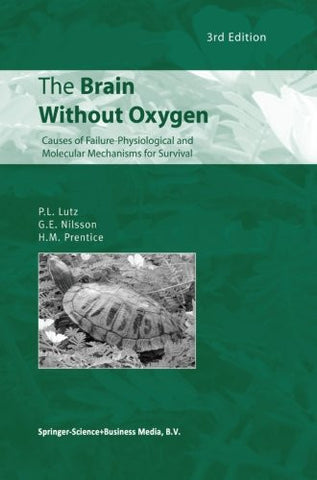 The Brain Without Oxygen: Causes of Failure-Physiological and Molecular Mechanisms for Survival