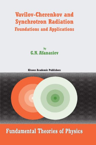 Vavilov-Cherenkov and Synchrotron Radiation: Foundations and Applications (Fundamental Theories of Physics)