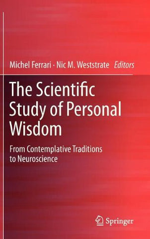 The Scientific Study of Personal Wisdom: From Contemplative Traditions to Neuroscience