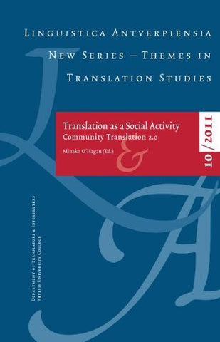 Translating as a Social Activity: Community Translation 2.0 (Linguistica Antverpiensia NS - Themes in)