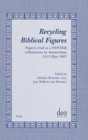 Recycling Biblical Figures (Studies in Theology & Religion) (Studies in Theology and Religion (Star))