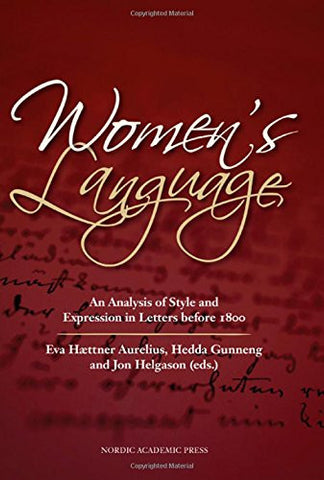 Women's Language: An Analysis of Style and Expression in Letters Before 1800