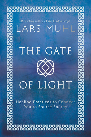 The Gate of Light: Healing Practices to Connect You to Source Energy (Hardcover - June 19, 2018)