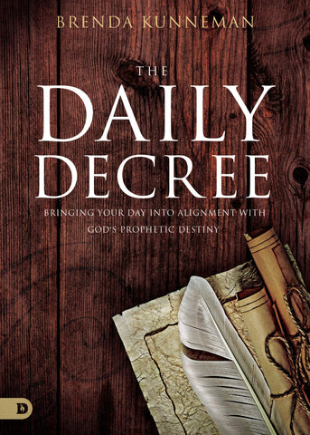 The Daily Decree: Bringing Your Day Into Alignment with God's Prophetic Destiny (Paperback - June 18, 2019)