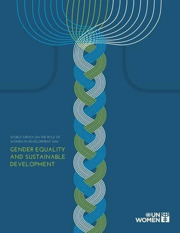 World Survey on the Role of Women in Development: 2014: Gender Equality and Sustainable Development